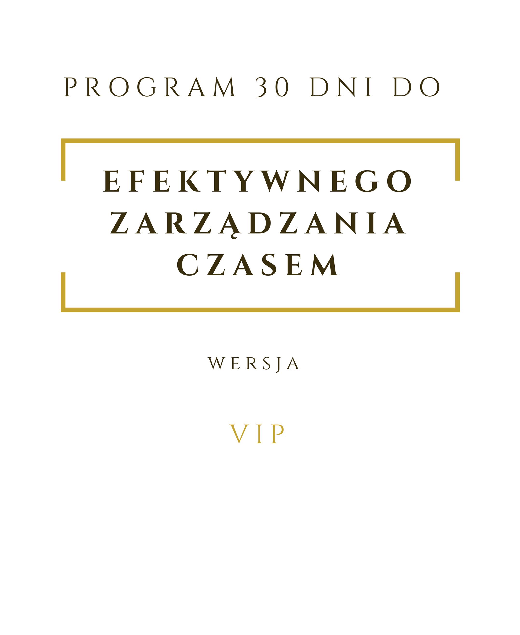 Program 30 dni do efektywnego zarządzania czasem wersja VIP