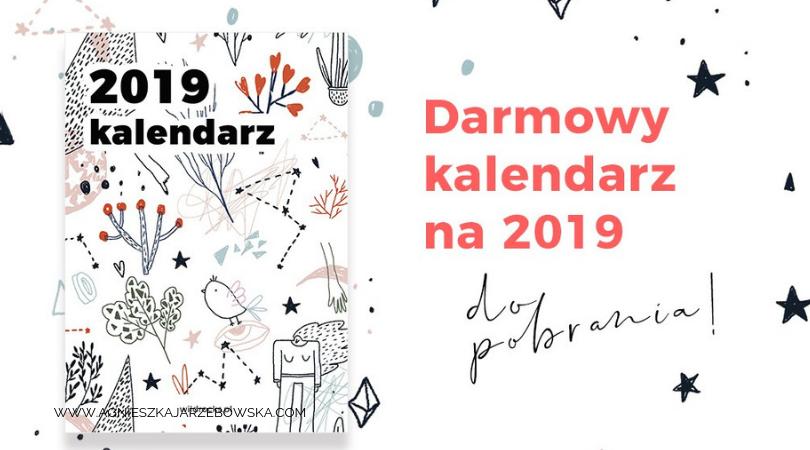 Darmowe Plannery I Kalendarze 2019 Do Druku Agnieszka Jarzębowska